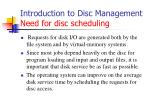 introduction to disc management need for disc scheduling