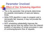 parameter involved effect of disc scheduling algorithm