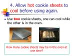 4 allow hot cookie sheets to cool before using again