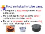 most are baked in tube pans