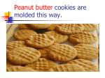 peanut butter cookies are molded this way