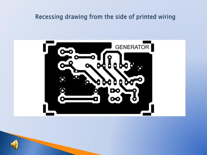 Recessing drawing from the side of printed wiring