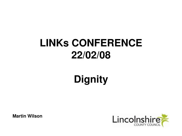 Links conference 22 02 08 dignity