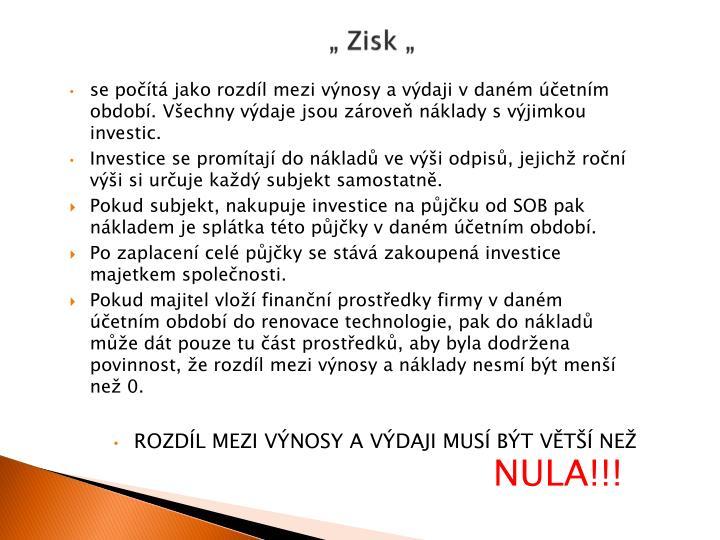 """"""" Zisk """""""