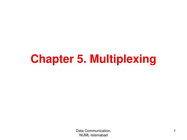 chapter 5 multiplexing n.