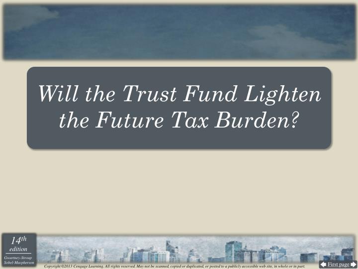 Will the Trust Fund Lighten