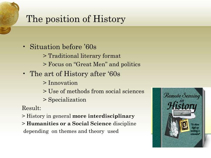 The position of history