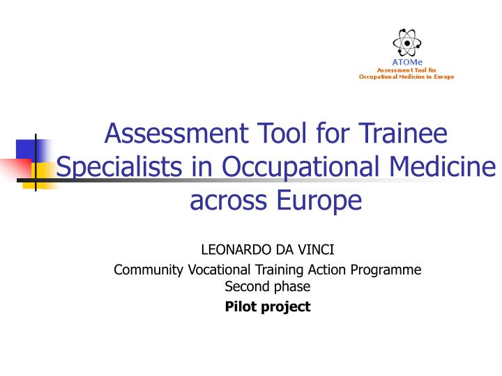 Assessment Tool for Trainee Specialists in Occupational Medicine across Europe