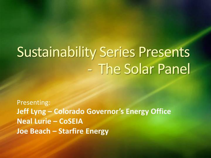 Sustainability series presents the solar panel