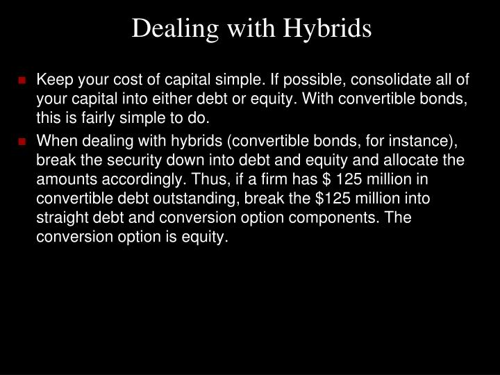 Dealing with Hybrids