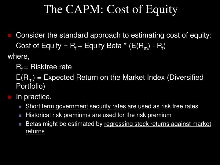 The CAPM: Cost of Equity
