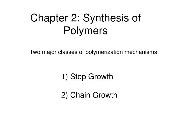 Chapter 2: Synthesis of Polymers