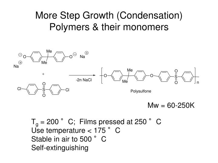 More Step Growth (Condensation) Polymers & their monomers