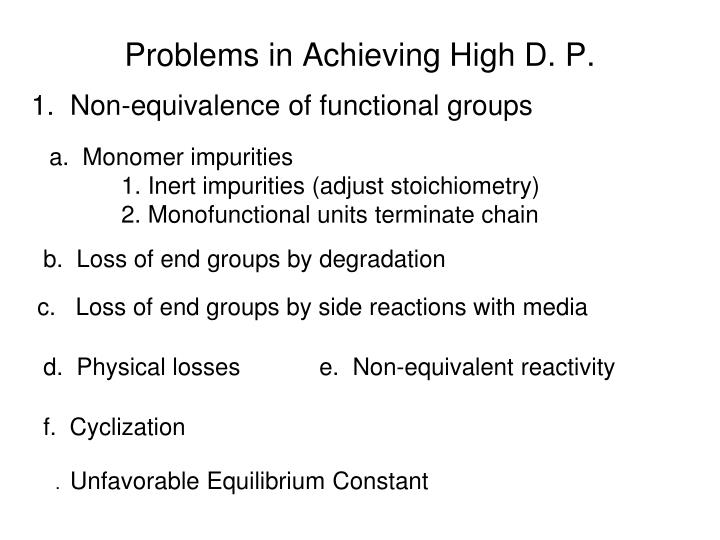 Problems in Achieving High D. P.
