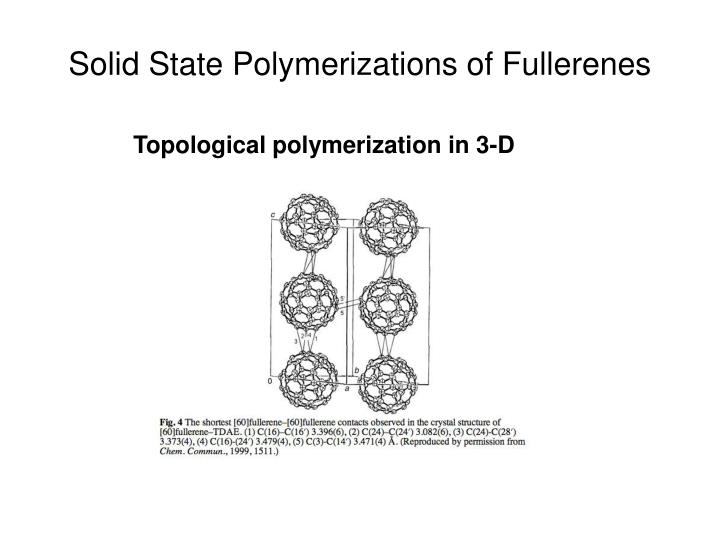 Solid State Polymerizations of Fullerenes