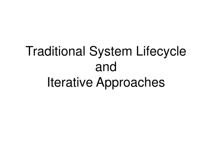 Traditional System Lifecycle
