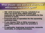 what should i take with me when i meet with a crop insurance agent