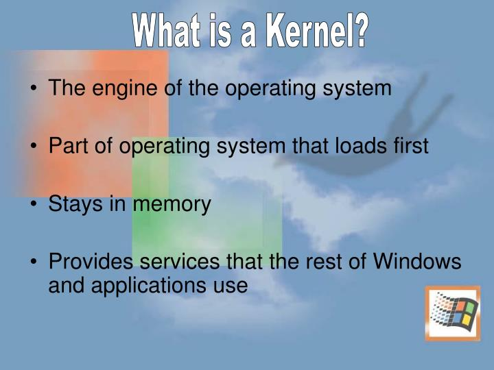 What is a Kernel?