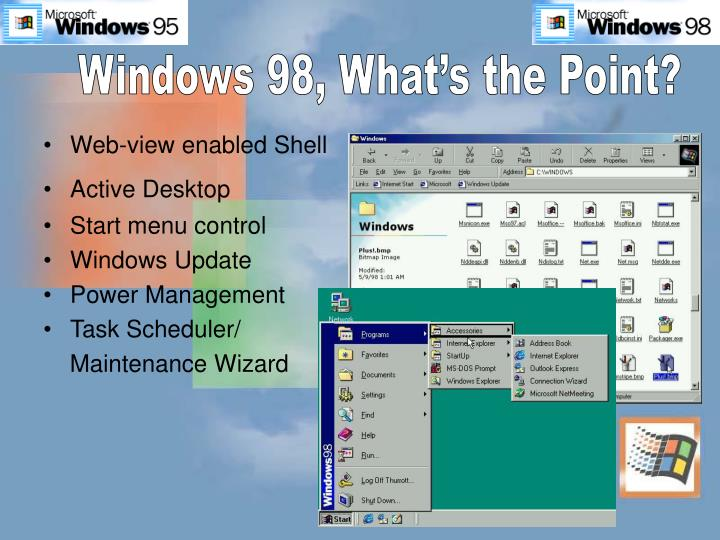 Windows 98, What's the Point?