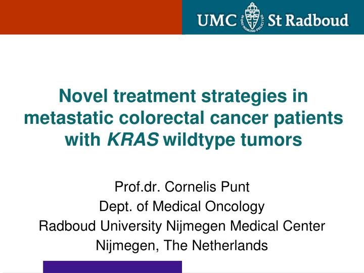Ppt Novel Treatment Strategies In Metastatic Colorectal Cancer Patients With Kras Wildtype Tumors Powerpoint Presentation Id 5887617
