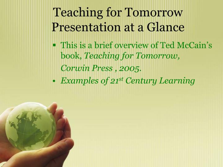 Teaching for tomorrow presentation at a glance