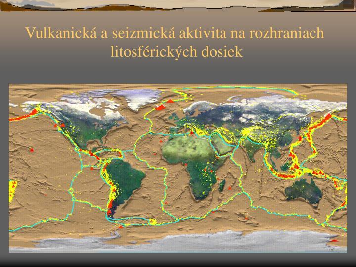 Vulkanická a seizmická aktivita na rozhraniach
