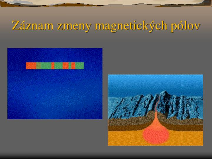 Záznam zmeny magnetických pólov