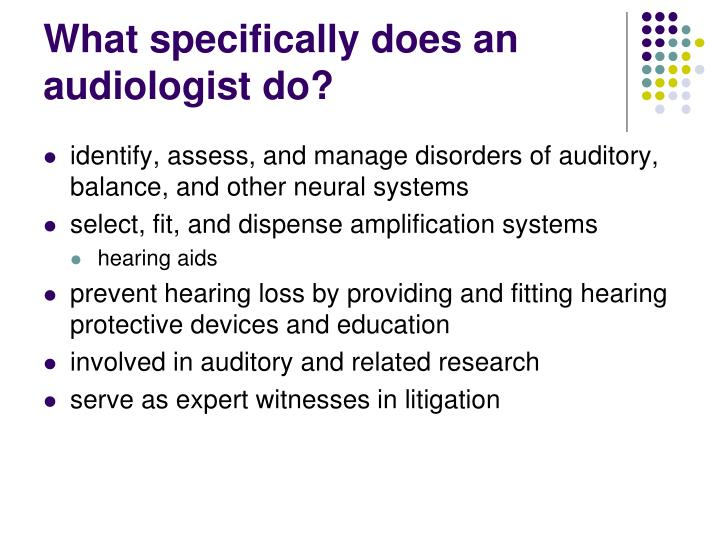 What specifically does an audiologist do?