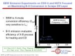 ebw emission experiments on cdx u and nstx focused on maximizing b x conversion in scrape off layer