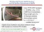 flexible high power hhfw heating and cd system operational on nstx