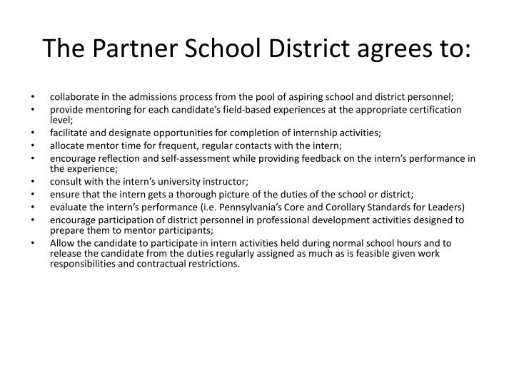 The Partner School District agrees to: