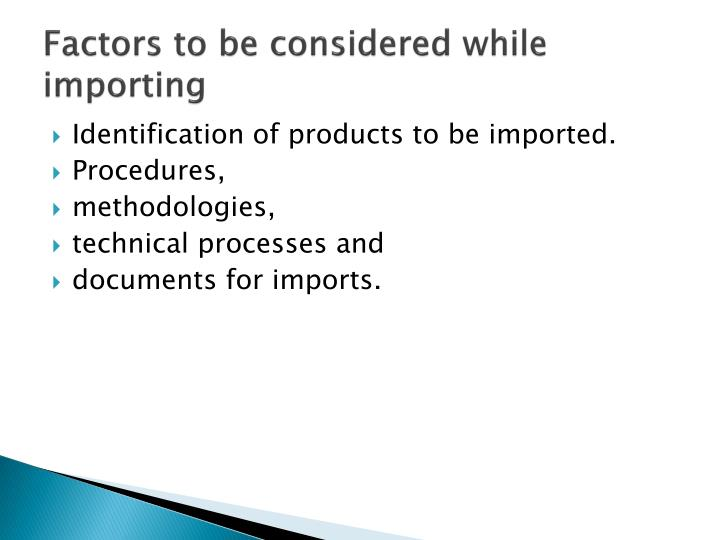 Factors to be considered while importing