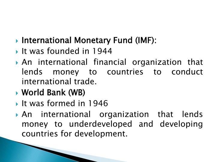 International Monetary Fund (IMF):
