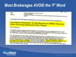most brokerages avoid the f word