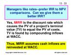 managers like rates prefer irr to npv comparisons can we give them a better irr