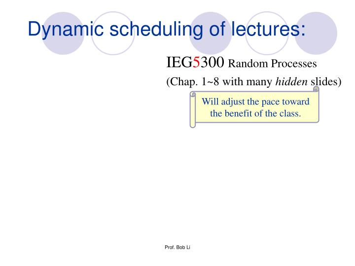 Dynamic scheduling of lectures:
