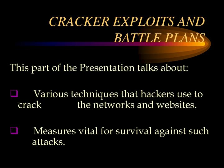 CRACKER EXPLOITS AND BATTLE PLANS