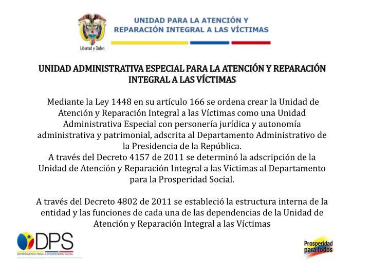 UNIDAD ADMINISTRATIVA ESPECIAL PARA LA ATENCIÓN Y REPARACIÓN INTEGRAL A LAS VÍCTIMAS
