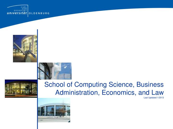 School of computing science business administration economics and law last updated 1 2013