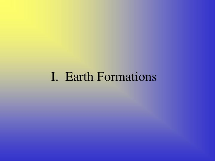 I earth formations
