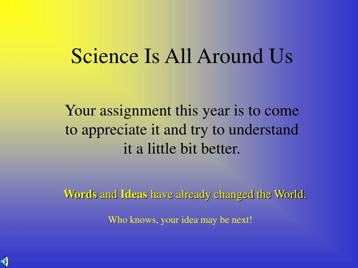 Science Is All Around Us