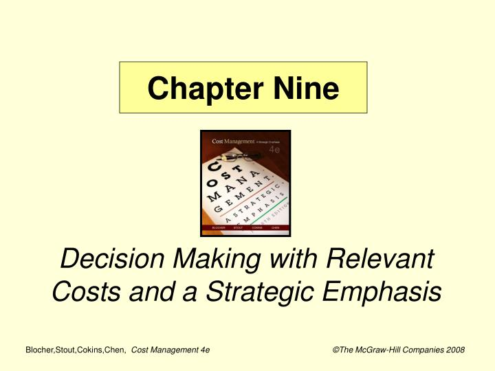 Decision making with relevant costs and a strategic emphasis