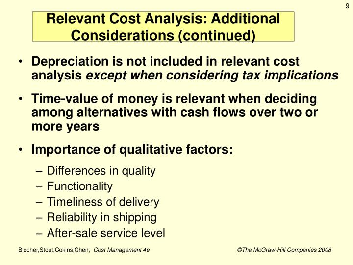 Relevant Cost Analysis: Additional Considerations (continued)
