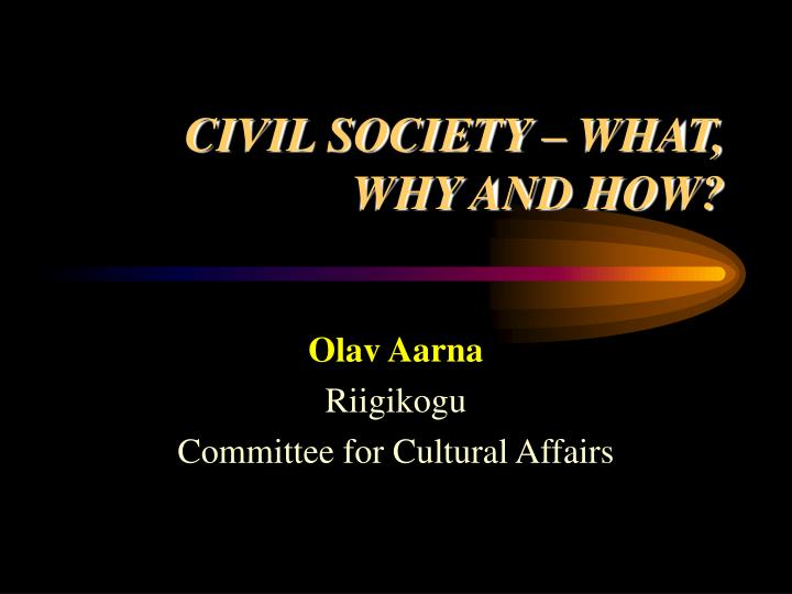 Civil society what why and how