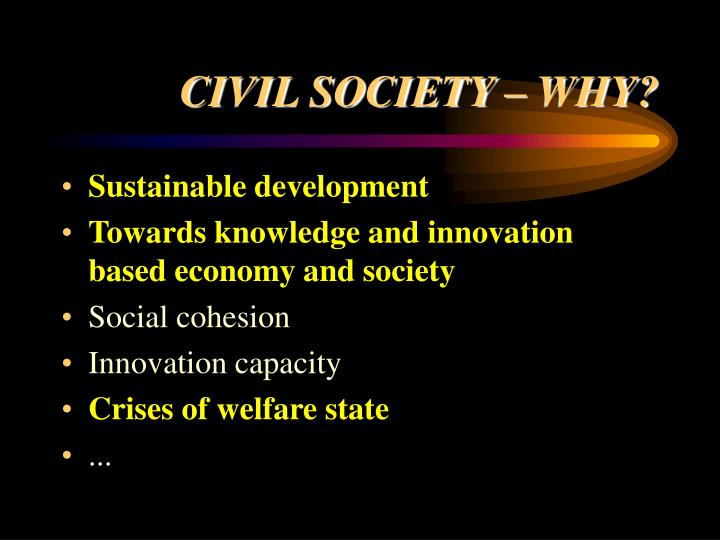 CIVIL SOCIETY – WHY?