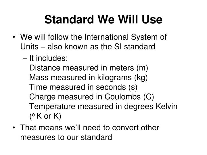 Standard we will use