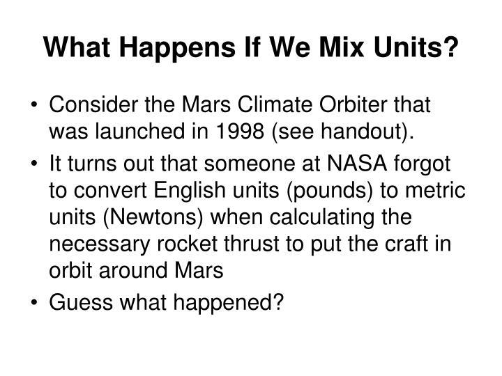 What Happens If We Mix Units?