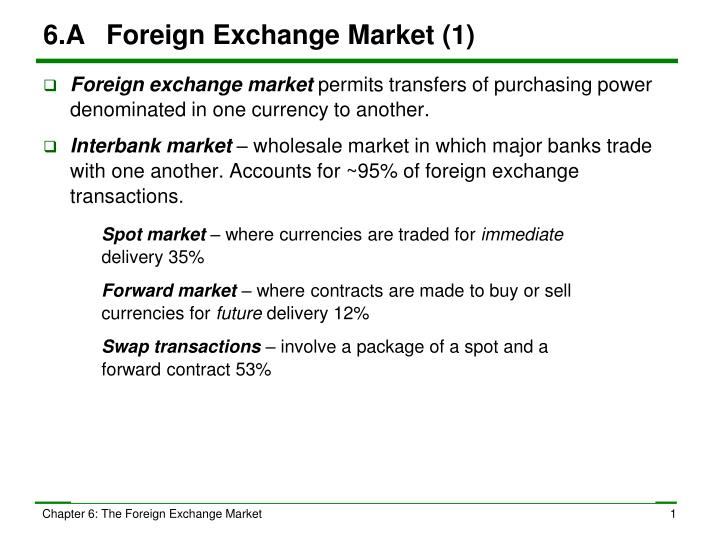 6 a foreign exchange market 1