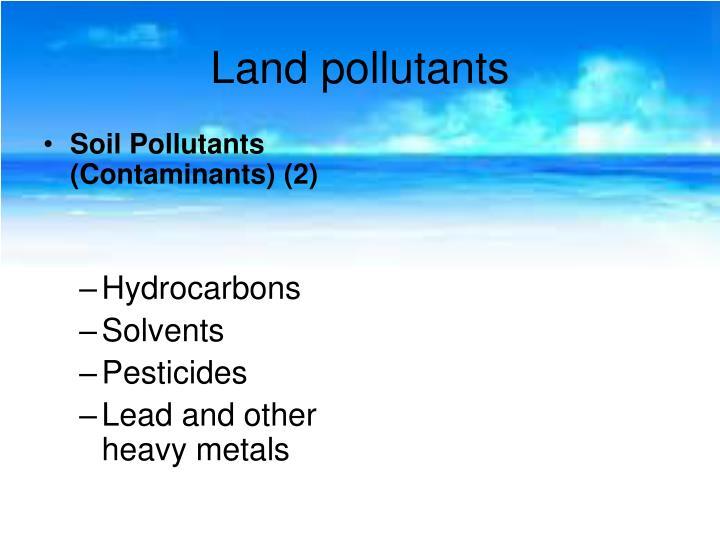 Land pollutants