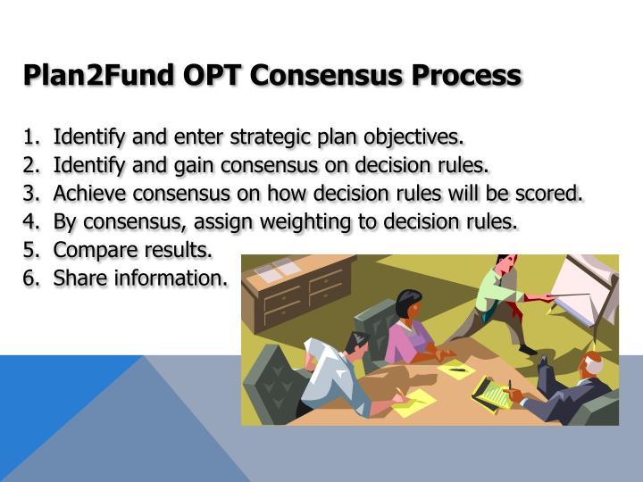Plan2Fund OPT Consensus Process